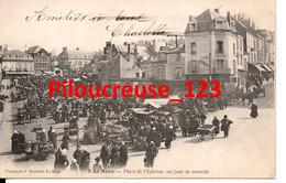 """72 - Sarthe - LE MANS - """" Place De L'Eperon, Un Jour De Marché """" - Belle Animation - CARTE PRECURSEUR - Le Mans"""