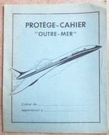 Ancien Protège Cahier Outre Mer  - Air France  Concorde - Book Covers