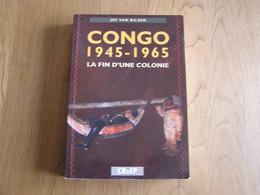 CONGO 1945 1965 La Fin Du Colonie Histoire Belgique Afrique Décolonisation Katanga Rwanda Ruanda Indépendance Kongo - Historia