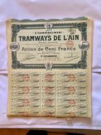 Cie  Des  TRAMWAYS  De L' AIN  ------------   Action  De  100 Frs - Bahnwesen & Tramways