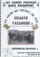 Fascicule N° 10 - Ligne Frasne-Vallorbe - Histoies De Chantiers - 49 Cartes Postales - Structures