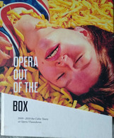 OPERA OUT THE BOX 2009-2019, The Cahn Years At Opera Vlaanderen - Fine Arts
