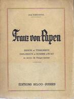 Franz Von Papen. Espion Et Terroriste, Diplomate Et Homme D'état. Jean Bardanne. Hitler.Reich.  40/45 - Guerra 1939-45