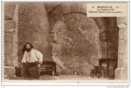 MARSEILLE - Le Chateau D'lf. Edmond Dantes Dans Sa Prison - Prison