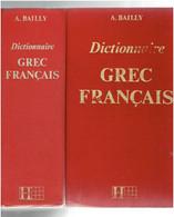 DICTIONNAIRE GREC FRANCAIS A. BAILLY EDITEUR HACHETTE - Dictionaries