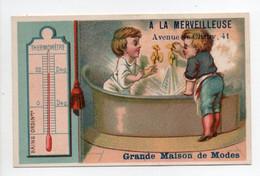 - CHROMO A LA MERVEILLEUSE - HIPPOLYTE BELLEVAULT, PARIS - Litho. Courbe-Rouzet : THERMOMÈTRE (BAINS ORDINAIRES) - - Other