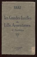 1937 Les Grandes Familles De Lille Armentières & Environs Livre II : Lille & Armentières Port France 7,99€ - 1901-1940
