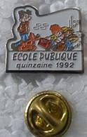 Pin's - ECOLE PUBLIQUE - QUINZAINE 1992 - - Fumetti