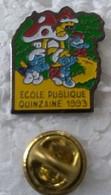 Pin's - ECOLE PUBLIQUE - QUINZAINE 1993 - - Fumetti