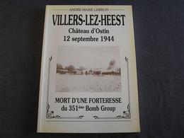 VILLERS LEZ HEEST Château D'Ostin 1944 Mort D'une Forteresse 351 è Guerre 40 45 Namur Réseau Comète Crash B 17 USAAF - Guerra 1939-45