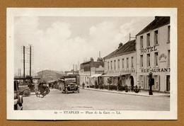"""ETAPLES  (62) : """" PLACE DE LA GARE """" - Etaples"""