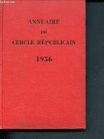 Annuaire Du Cercle Républicain 1956 Et Société Des études économiques Fondés En 1907 - Mascuradu Alfred,  Godin Pierre - - Annuaires Téléphoniques