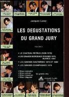 Les Dégustations Du Grand Jury - Volume 5 : Le Chateau Petrus 1926-1976 - Les Grands Bordeaux Rouges 1979 Blancs 1982, L - Autographed