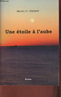 Une étoile à L'aube - Vincent Michel J.F. - 2011 - Autographed