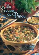 Recettes De Cuisine - Soupe Au Pistou - Gastronomie - CPM - Voir Scans Recto-Verso - Recipes (cooking)