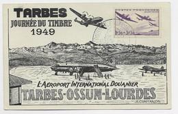 N° 540 CARTE SPECIALE JOURNEE DU TIMBRE TARBES 1949 AEROPORT DOUANIER TARBES OSSUN LOURDES - Commemorative Postmarks