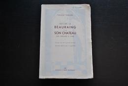 Fernand TONNARD Histoire De Beauraing Et De Son Château Des Origines à 1948 Régionalisme Guerre 1914 1918 WW1 Herbingny - Belgique