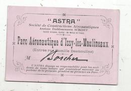 Ticket D'entrée , Carte D'entrée ,ASTRA ,parc Aéronautique D'ISSY LES MOULINEAUX ,1911 , 2 Scans - Tickets - Vouchers