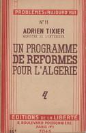 ALGERIE - PROGRAMME DE REFORMES 1945 - ADRIEN TIXIER - REVUE N°11 - 1900 - 1949