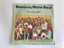 SEMAILLES MUSIC BOYS - La Maternelle - 45t - 1984 - Bambini