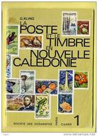LA POSTE ET LE TIMBRE EN NOUVELLE CALEDONIE De G. KLING - Colecciones & Series