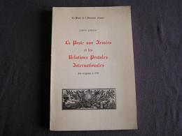 LA POSTE AUX ARMEES ET LES RELATIONS POSTALES INTERNATIONALES L Lenain Marcophilie Philatélie Cachet Française France - Other Books