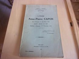 CHANOINE PANIER 1937 L ABBE ANNE PIERRE CAPON NE A BESANCON 1767 GUILLOTINE A BESANCON 1793 - Franche-Comté
