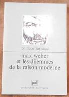 Max Weber Et Les Dilemmes De La Raison Moderne - Autographed