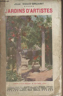 Jardins D'artistes - Viaud-Bruant Jean - 1925 - Autographed