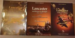 (1941-1945) Lancaster Verliezen In België. 3 Delen. - Guerra 1939-45
