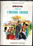 Marguerite Desmurger Récits Tiré De L'Histoire Grecque  Editions Fermand Nathan  De 1962 - History