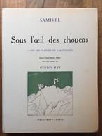 (alpinisme) SAMIVEL : Sous L'oeil Des Choucas Ou Les Plaisirs De L'Alpinisme, 1966. - Unclassified