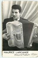 Maurice Larcange - Carte Avec Autographe - Disques Radium - Accordéon - Music And Musicians