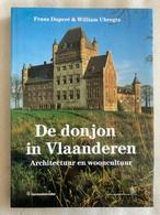 De DONJON  In Vlaanderen - Architectuur En Wooncultuur - Frans Doperé & William Ubregts - 1991 - Leuven - Geschichte