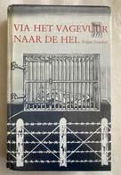Via Het Vagevuur Naar De Hel - GESIGNEERD - August Fruythof - 1980 - 1e Druk - Flossenburg - BERLARE - Verzet - WO - 1939-45