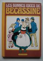 Album Les Bonnes Idées De Bécassine - Editions Gauthier-Languereau - Dépôt Légal : Sans Date - Bécassine