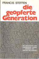 Livre: Die Geopferte Generation - Francis Steffen   316 Seiten - Altri