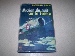 Aviation: Mission De Nuit Sur La France De Richard Bach, Edt Plon - Scienza