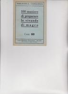 BIBLIOTECA CASALINGA SONZOGNO .  1934 -  100 MANIERE DI PREPARARE  LE VIVANDE  DI  MAGRO - House & Kitchen