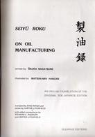 On Oil Manufacturing: Seiyu Roku - Written By Okura Nagatsune, Illustrated By Matsukawa Hanzan - An English Translation - Chemistry