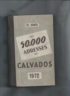 50.000 ADRESSES DU CALVADOS 1972  Rt Annuaires Administratif Reunis  Complet - Autres