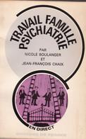 """C 12)  """"Travail Famille Psychiatrie"""" Dédicacé Par L'auteur """"JF CHAIX"""" Original De 1972 (220 Pg (Fmt A5) - Autographed"""