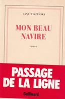 """C 12)  """"Mon Beau Navire"""" Dédicacé Par L'auteur """"Anne WIAZEMSKY"""" Original De 1989 (296 Pg (Fmt A5) - Autographed"""