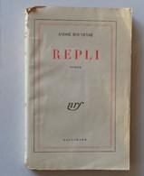 """ANDRE ROUVEYRE  """" REPLI """"  Roman  Editions Gallimard 1947 Envoi De L'auteur - Autographed"""