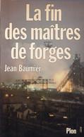 """C 12)  """"La Fin Des Maitres De Forges"""" Dédicacé Par L'auteur """"Jean BEAUMIER"""" Original De 1981 (270 Pg (Fmt A5) - Autographed"""