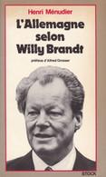 """C 12)  """"L'Allemagne Selon Willy Brandt"""" Dédicacé Par L'auteur """"Henry MENUDIER"""" Original De 1976 (450 Pg (Fmt A5) - Autographed"""
