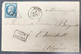France N°22 Sur Enveloppe De Brest (GC611) + APRES LE DEPART, Pour Cherchell, Algérie - (A1122) - 1849-1876: Klassieke Periode