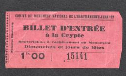 BILLET ENTREE CRYPTE / COMITE DU MONUMENT NATIONAL DE HARTMANNSWILIERKOPF / SOUSCRIPTION ACHEVEMENT MILITARIA  C2193 - Eintrittskarten