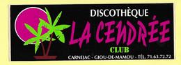 AUTOCOLLANT STICKER - DISCOTHÈQUE LA CENDRÉE - CLUB - CARNEJAC - GIOU-DE-MAMOU - Stickers