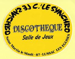 AUTOCOLLANT STICKER - DISCOTHÈQUE SALLE DE JEUX - LE SYNCHRO - SAINT MARTIN LE MAULT 87 LUSSAC LES ÉGLISES - Stickers